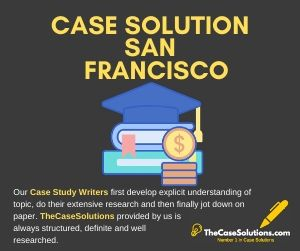 Case Solution San Francisco