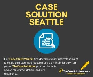Case Solution Seattle