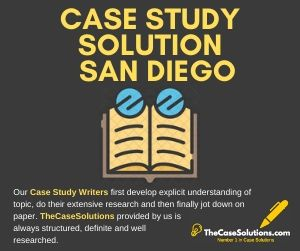 Case Study Solution San Diego