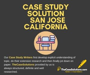 Case Study Solution San Jose California